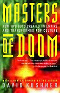 Masters of Doom How Two Guys Created an Empire & Transformed Pop Culture