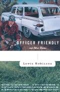 Officer Friendly & Other Stories