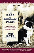 The Dogs of Bedlam Farm: An Adventure with Sixteen Sheep, Three Dogs, Two Donkeys, and Me Cover