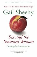Sex & the Seasoned Woman Pursuing the Passionate Life