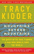 Mountains beyond Mountains: The Quest of Dr. Paul Farmer, a Man Who Would Cure the World Cover