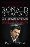 Ronald Reagan & His Quest to Abolish Nuclear Weapons