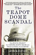 Teapot Dome Scandal How Big Oil Bought the Harding White House & Tried to Steal the Country