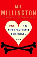 Love & Other Near Death Experiences