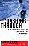 Crashing Through: The Extraordinary True Story of the Man Who Dared to See Cover