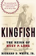 Kingfish The Reign Of Huey P Long