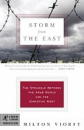 Storm from the East The Struggle Between the Arab World & the Christian West