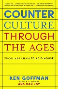 Counterculture Through the Ages : From Abraham To Acid House (04 Edition)