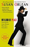 My Kind of Place : Travel Stories From a Woman Who's Been Everywhere (05 Edition)