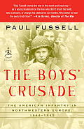 Boys Crusade The American Infantry in Northwestern Europe 1944 1945