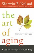 Art of Aging A Doctors Prescription for Well Being