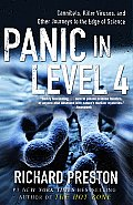Panic in Level 4 Cannibals Killer Viruses & Other Journeys to the Edge of Science