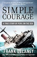 Simple Courage A True Story of Peril on The Sea