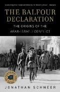Balfour Declaration The Origins of the Arab Israeli Conflict