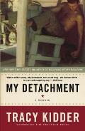 My Detachment A Memoir