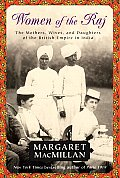 Women of the Raj The Mothers Wives & Daughters of the British Empire in India