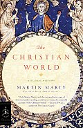 The Christian World (Modern Library Chronicles)
