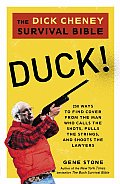 Duck The Dick Cheney Survival Bible