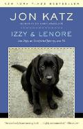 Izzy & Lenore Two Dogs an Unexpected Journey & Me