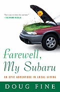 Farewell My Subaru An Epic Adventure in Local Living