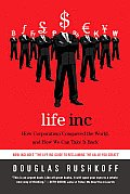 Life Inc: How Corporatism Conquered the World, and How We Can Take It Back Cover