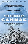 Ghosts of Cannae Hannibal & the Darkest Hour of the Roman Republic