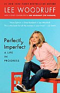 Perfectly Imperfect: A Life in Progress Cover