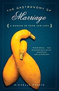 The Gastronomy of Marriage: A Memoir of Food and Love Cover