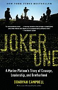 Joker One A Marine Platoons Story of Courage Leadership & Brotherhood