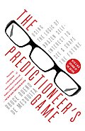 The Predictioneer's Game: Using the Logic of Brazen Self-Interest to See and Shape the Future Cover