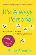 It's Always Personal: Navigating Emotion in the New Workplace Cover