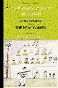 The Only Game in Town: Sportswriting from the New Yorker (Modern Library) Cover