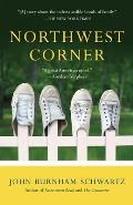 Northwest Corner A Novel