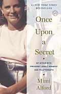 Once Upon a Secret: My Affair with President John F. Kennedy and Its Aftermath Cover