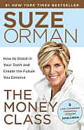 The Money Class: How to Stand in Your Truth and Create the Future You Deserve Cover