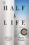 Half a Life A Memoir