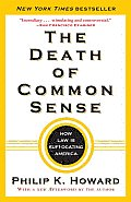 Death of Common Sense How Law Is Suffocating America
