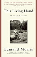 This Living Hand & Other Essays