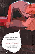 The Eternal Husband and Other Stories (Modern Library Classics) Cover