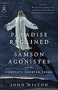Paradise Regained, Samson Agonistes, and the Complete Shorter Poems (Modern Library Classics) Cover