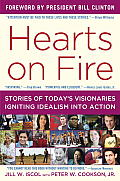 Hearts on Fire: Stories of Today's Visionaries Igniting Idealism Into Action (13 Edition)