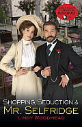 Shopping, Seduction and Mr. Selfridge