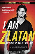 I Am Zlatan My Story