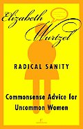 Radical Sanity: Commonsense Advice for Uncommon Women