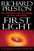 First Light The Search for the Edge of the Universe