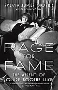 Rage for Fame The Ascent of Clare Booth Luce