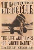 Happy Bottom Riding Club The Life & Times of Pancho Barnes