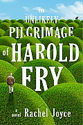 Unlikely Pilgrimage of Harold Fry A Novel