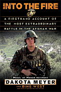 Into the Fire A Firsthand Account of the Most Extraordinary Battle in the Afghan War