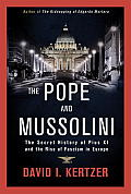 Pope & Mussolini The Secret History of Pius XI & the Rise of Fascism in Europe